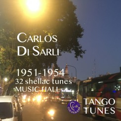 Carlos Di Sarli, Music Hall – The shellacs