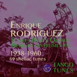 Todo de Enrique – Enrique Rodríguez Flores Reyes et al (1938-1960)