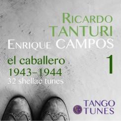 El caballero 1, Ricardo Tanturi, Enrique Campos