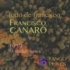 Todo de Francisco – Canaro 1939-1 only Tango, Vals, Milonga