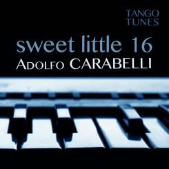 sweet little 16, Adolfo Carabelli, TangoTunes