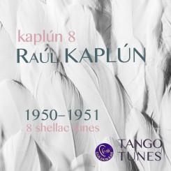 Kaplún 8, Raúl Kaplún, 8 tunes, 1950–1951