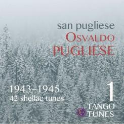 San Pugliese 1, Osvaldo Pugliese 1943–1945