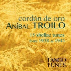 Cordón de oro, Anibal Troilo