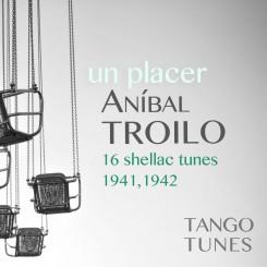 Un placer, Aníbal Troilo
