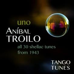 Uno, Aníbal Troilo